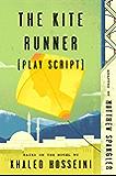 The Kite Runner (Play Script): Based on the novel by Khaled Hosseini (English Edition)