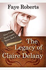 The Legacy of Claire Delany (Silver Cross Ranch Legacy Series Book 4) Kindle Edition