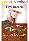 The Legacy of Claire Delany (Silver Cross Ranch Legacy Series Book 4)