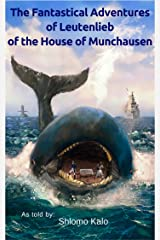 Humor & Satire: The Fantastical Adventures of Leutenlieb of the House of Munchausen Kindle Edition