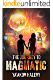 The Journey to Magmatic: A Fantasy Novel