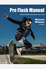 """Pro Flash Manual: A Michael Willems Dutch Master Class Manual (The Michael Willems """"Dutch Master Class"""" series Book 2) Kindle Edition"""