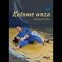 Katame waza: Técnicas de chão (Coleção Judô Livro 2)