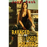 RAVAGED AND USED BY SOLDIERS: FREE USE, PUBLIC, MMMMMMF (English Edition)