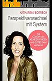Perspektivenwechsel mit System: Als Coach tolle Kunden finden und gutes Geld verdienen