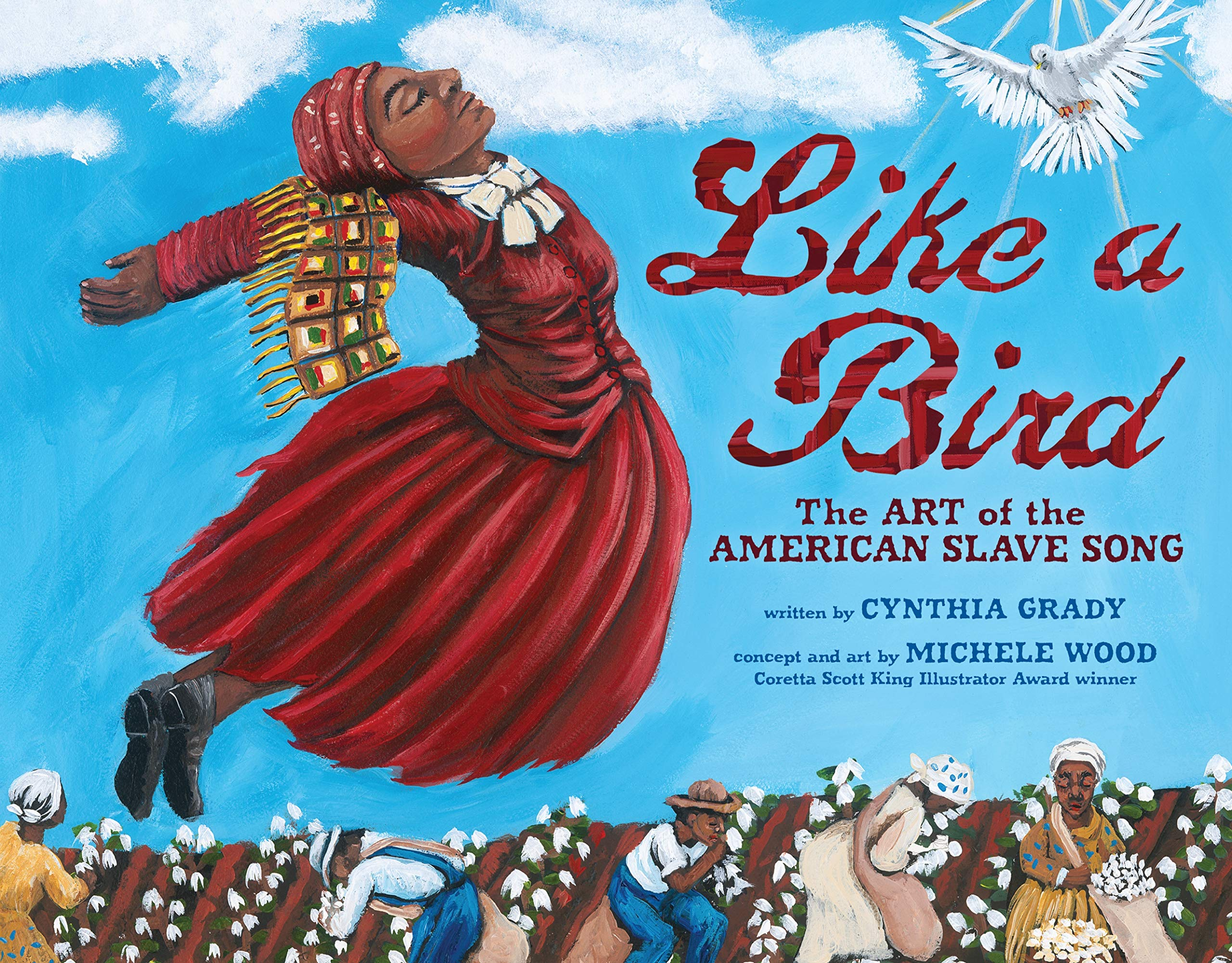 Like a Bird: The Art of the American Slave Song (Millbrook Picture Books):  Grady, Cynthia, Wood, Michele: 9781467785501: Amazon.com: Books