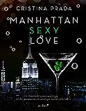 Manhattan Sexy Love (Manhattan Love) (Spanish Edition)