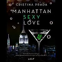 Manhattan Sexy Love (Erótica) (Spanish Edition)