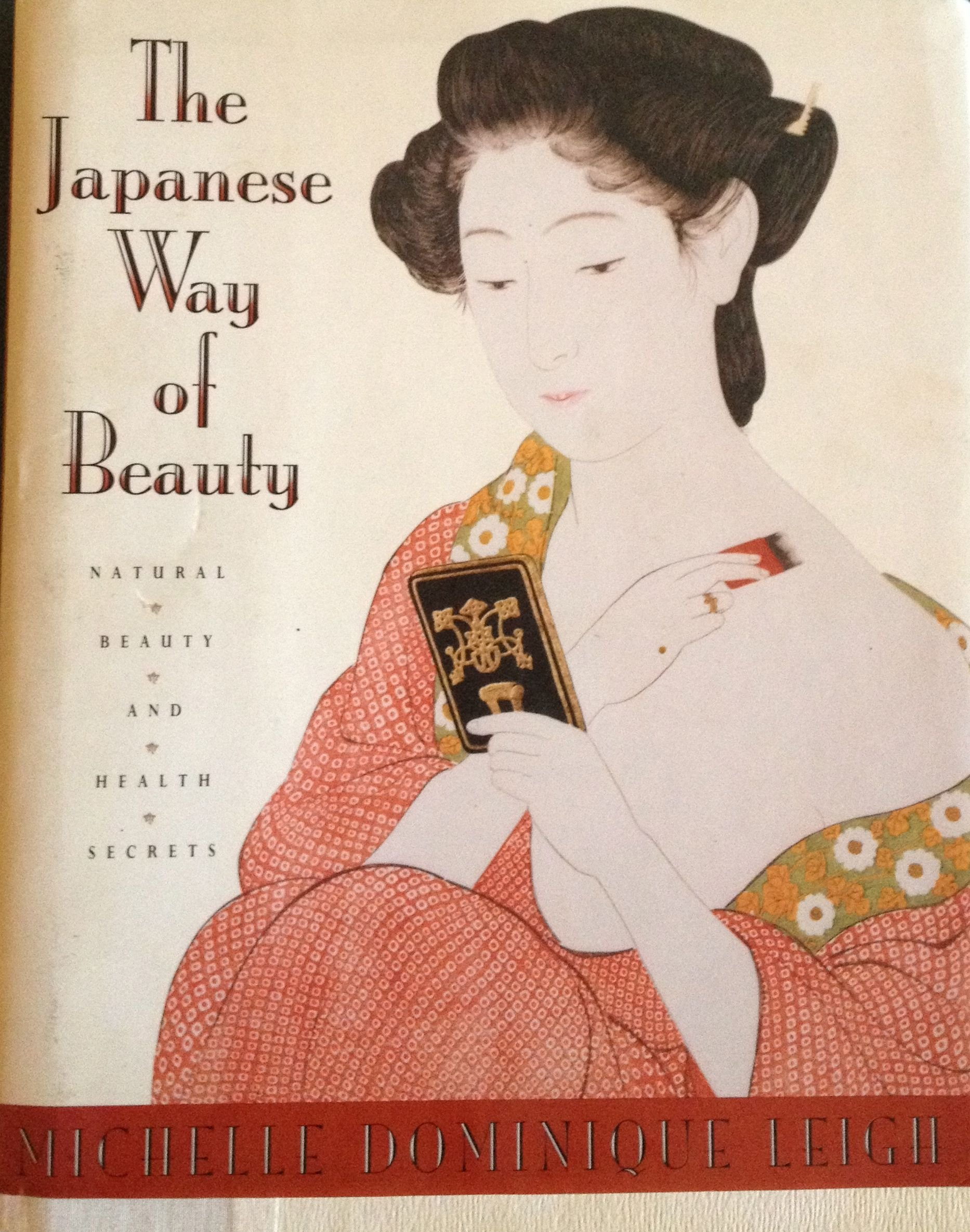 The japanese way of beauty natural beauty and health secrets the japanese way of beauty natural beauty and health secrets michelle dominique leigh 9781559720656 amazon books fandeluxe