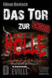 Eilean Beatach – Das Tor zur Hölle Teil 2 von 2 – Horror Thriller: – Wenn der Tod die Erlösung ist … – (Eilean Beatach-Saga)