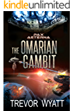 The Omarian Gambit: A Pax Aeterna Novel (Pax Aeterna Universe Book 2)