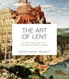 The Art of Lent: A Painting A Day From Ash Wednesday To Easter