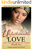 Unfathomable Love (After The Storm Publishing Presents) (Love and Redemption Series Book 2)