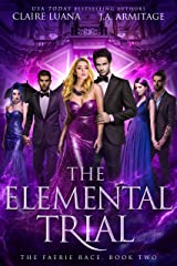 The Elemental Trial (The Faerie Race Book 2) Kindle Edition