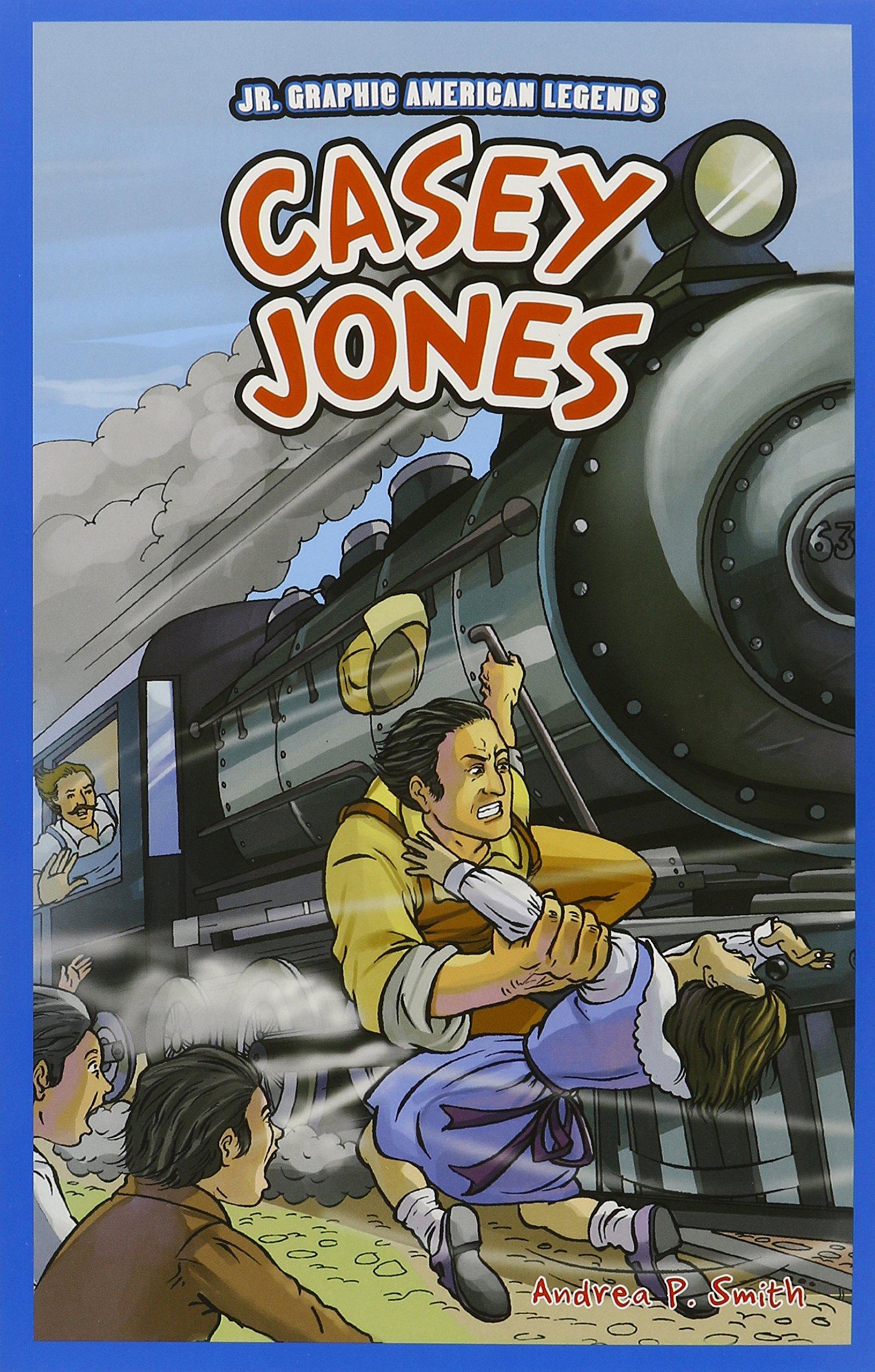 Casey Jones (JR. Graphic American Legends)