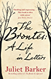 The Brontës: A Life in Letters (English Edition)