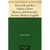 The Lock and Key Library Classic Mystery and Detective Stories: Modern English (English Edition)