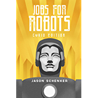 Jobs for Robots: Between Robocalype and Robotopia - COVID Edition (English Edition)