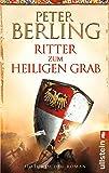 Ritter zum heiligen Grab: Historischer Roman
