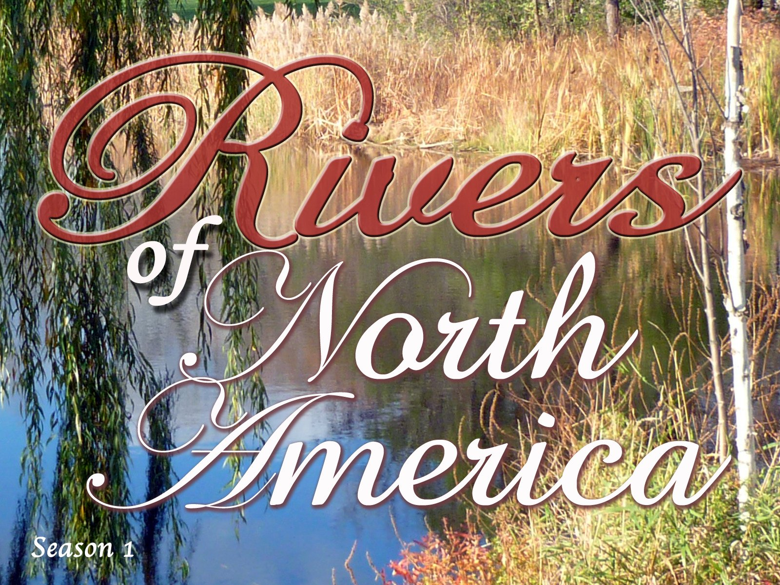Rivers of North America Series on Amazon Prime Video UK
