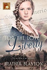 For the Love of Liberty (Timeless Love Book 4) Kindle Edition