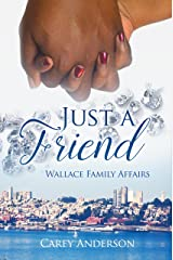 Just A Friend: Wallace Family Affairs Volume VIII Kindle Edition