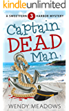 Captain Dead Man (Sweetfern Harbor Mystery Book 3)