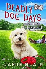Deadly Dog Days: Dog Days Mystery #1, A humorous cozy mystery Kindle Edition