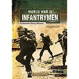 World War II Infantrymen: An Interactive History Adventure (You Choose: World War II)