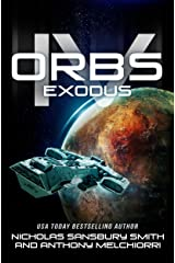 Orbs IV: Exodus (A Post Apocalyptic Science Fiction Survival Thriller) Kindle Edition