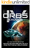 Orbs IV: Exodus (A Post Apocalyptic Science Fiction Survival Thriller)