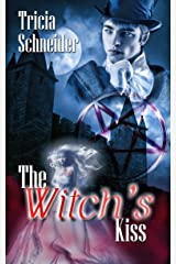 The Witch's Kiss (The Merriweather Witches) Kindle Edition