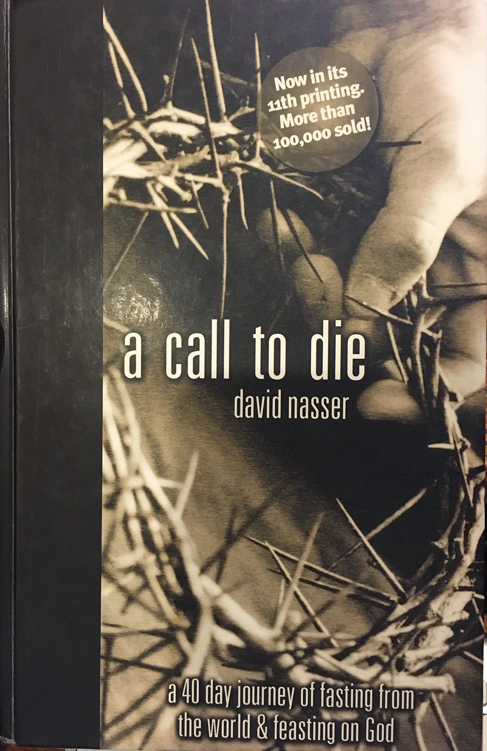 Download A Call to Die: A 40 Day Journey of Fasting from the World & Feasting on God ebook