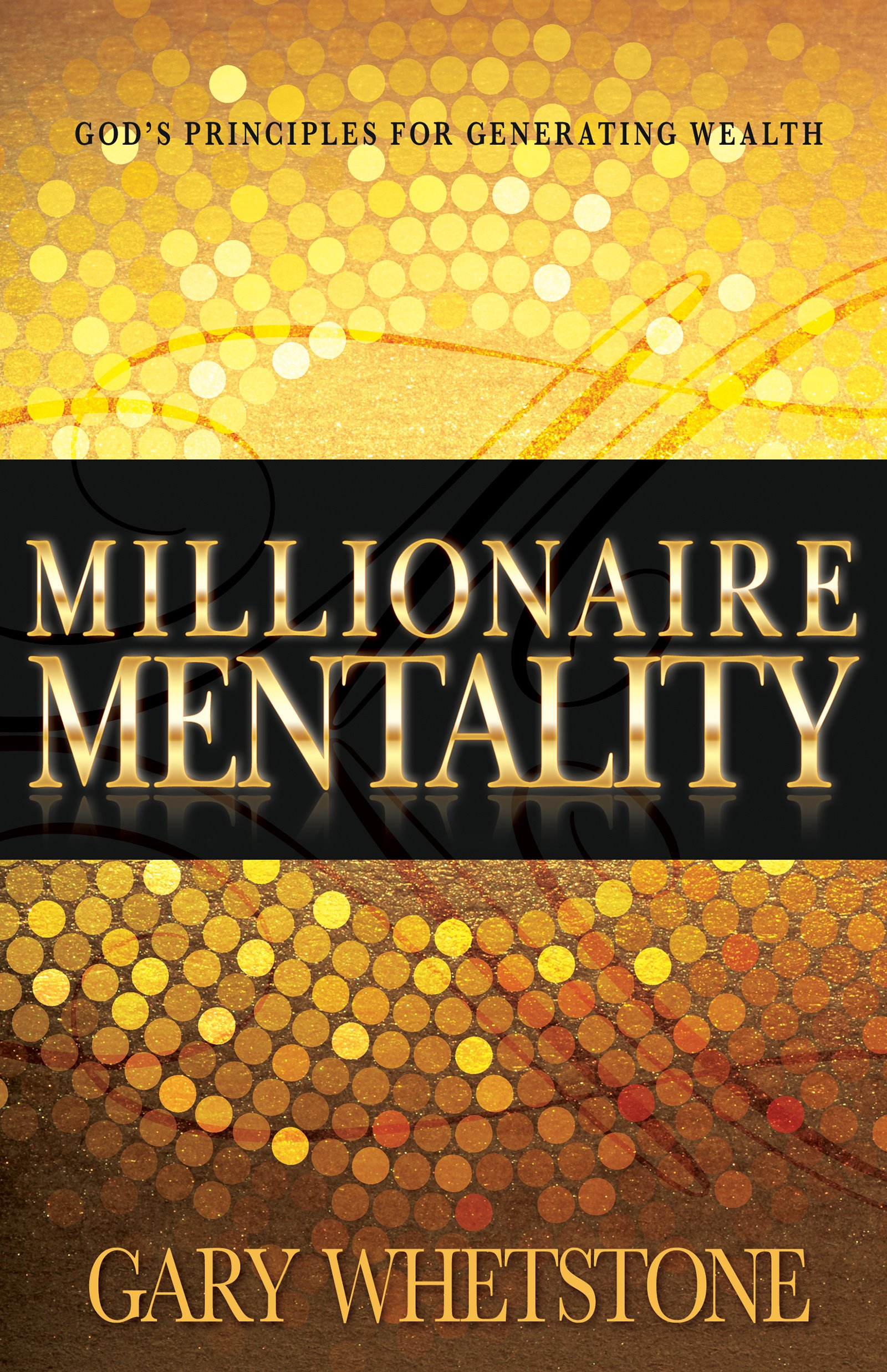 Download Millionaire Mentality: God's Principles for Generating Wealth (2015) pdf