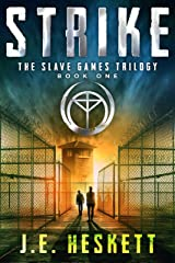 Strike: A Dystopian Thriller (The Slave Games Trilogy Book 1) Kindle Edition