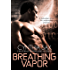 Breathing Vapor (Cyborg Sizzle Book 2)
