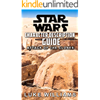 Star Wars: Star Wars Character Description Guide (Attack of the Clones) (Star Wars Character Encyclopedia Book 1)