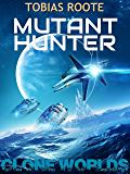 Mutant Hunter (Clone Worlds)