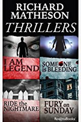 Richard Matheson Thrillers: I Am Legend, Someone is Bleeding, Ride the Nightmare, Fury on Sunday Kindle Edition