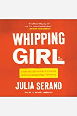 Whipping Girl Lib/E: A Transsexual Woman on Sexism and the Scapegoating of Femininity Audio CD
