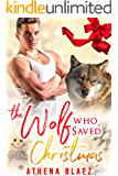 The Wolf Who Saved Christmas (The Wolf Who Saved Series Book 1)