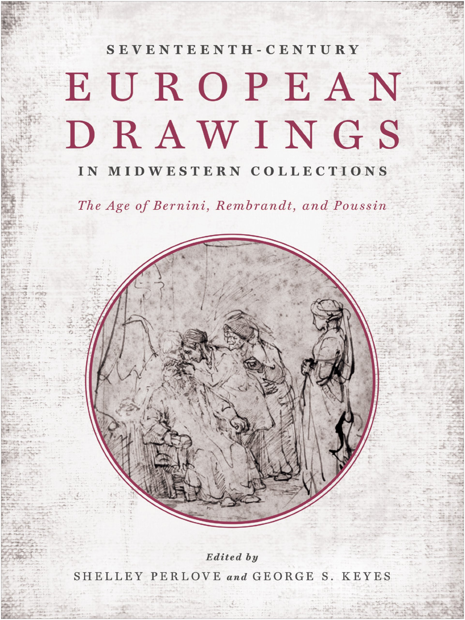 Seventeenth-Century European Drawings in Midwestern Collections: The Age of Bernini, Rembrandt, and Poussin ebook
