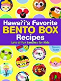 Hawaii's Favorite Bento Box Recipes: Lots of Fun Lunches for Kids