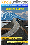 Vertical Curves (Surveying Mathematics Made Simple Book 10)
