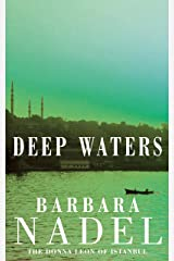 Deep Waters (Inspector Ikmen Mystery 4): A chilling murder mystery in Istanbul (Inspector Ikmen series) Kindle Edition
