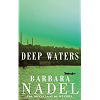 Deep Waters (Inspector Ikmen Mystery 4): A chilling murder mystery in Istanbul (Inspector Ikmen Series)