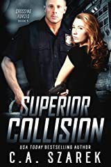 Superior Collision (Crossing Forces Book 5) Kindle Edition