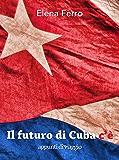 Il Futuro di Cuba c'è : Appunti di viaggio