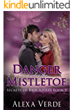 Danger Under the Mistletoe (Secrets of Rios Azules Book 5)