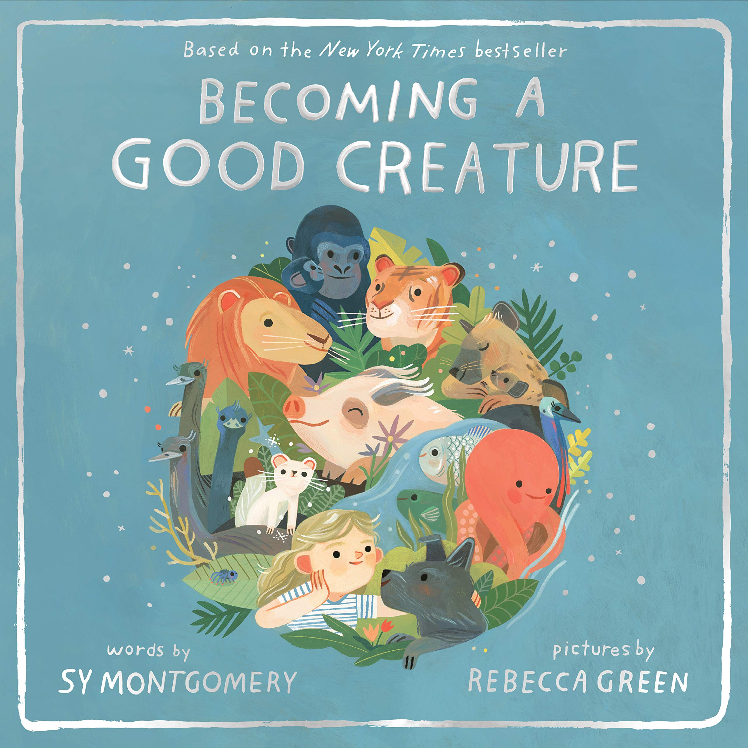 Becoming a Good Creature: Montgomery, Sy, Green, Rebecca: 9780358252108:  Amazon.com: Books